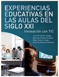 Experiencias educativas en las aulas del siglo XXI Innovación con TIC